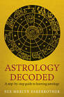 Astrology Decoded: A Step by Step Guide to Learning Astrology by Sue Merlyn Farebrother (Paperback, 2013)