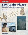 Say Again, Please : Guide to Radio Communications by Bob Gardner (2005, Paperback)