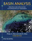 Basin Analysis: Principles and Application to Petroleum Play Assessment by Philip A. Allen, John R. Allen (Paperback, 2013)