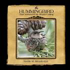 The Hummingbird That Answered My Heart's Calling by Noelle M Meade-Izzi (Hardback, 2013)