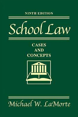 School Law : Cases and Concepts 9TH EDITION Michael W. Lamorte (2007 HARDCOVER)