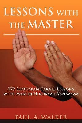 Lessons with the Master : 279 Shotokan Karate Lessons with Master Hirokazu...