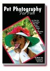 Pet Photography for Fun : Let's Have Fun Photographing Dogs, Cats, Horses, Alpacas, Llamas and Everything Else! (2012, Paperback)