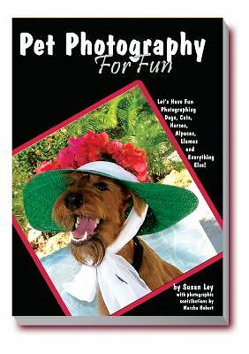 Pet Photography For Fun: Let's Have Fun Photographing Dogs, Cats,-ExLibrary