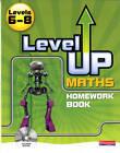 Level Up Maths: Homework Book (Level 6-8) by Keith Pledger, Lynn Byrd, Greg Byrd (Mixed media product, 2009)