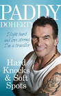 Hard Knocks & Soft Spots by Paddy Doherty (Paperback, 2013)
