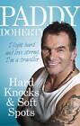 Hard Knocks & Soft Spots by Paddy Doherty (Paperback, 2013)