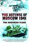 The Defense of Moscow 1941: The Northern Flank by Jack Radey, Charles C. Sharp (Hardback, 2012)