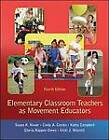 Elementary Classroom Teachers as Movement Educators by Susan K. Kovar, Cindy A. Combs, Vicki J. Worrell, Kathy Campbell, Gloria Napper-Owen (Paperback, 2011)