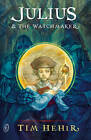 Julius and the Watchmaker by Tim Hehir (Paperback, 2013)