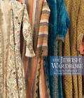 The Jewish Wardrobe: From the Collection of the Israel Museum, Jerusalem by Noam Bar'am-Ben Yossef (Hardback, 2012)