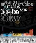 Education, Architecture, Urbanism: Three University Projects by Keith Bradley (Hardback, 2012)