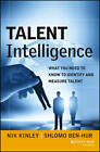 Talent Intelligence: What You Need to Know to Identify and Measure Talent by Nik Kinley, Schlomo Ben-Hur (Hardback, 2013)