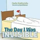 The Day I Was Invisible by Kevin McMurtrie (Paperback / softback, 2013)
