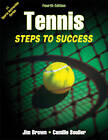 Tennis: Steps to Success by Jim Brown, Camille Soulier (Paperback, 2013)
