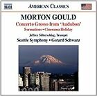 """Morton Gould - : Concerto Grosso from """"Audubon""""; Formations; Cinerama Holiday (2012)"""