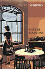 Here be Dragons by Stella Gibbons (Paperback, 2011)