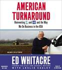 American Turnaround: Reinventing AT&T and GM and the Way We Do Business in the USA by Ed Whitacre, Leslie Cauley (CD-Audio, 2013)