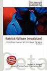 Patrick Wilson (Musician) (2010, Taschenbuch)