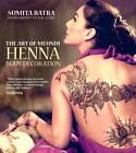 The Art of Mehndi: Henna Body Decoration by Sumita Batra (Paperback, 2013)
