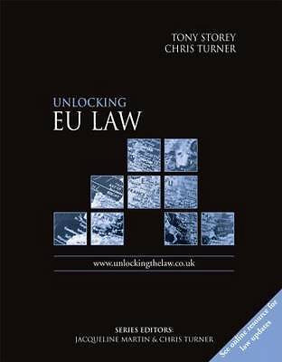 """AS NEW"" Unlocking EU Law (Unlocking the Law), Storey, Tony, Turner, Chris, Book"