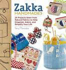 Zakka Handmades: 24 Projects Sewn from Natural Fabrics to Help Organize, Adorn, and Simplify Your Life by Amy Morinaka (Paperback, 2013)