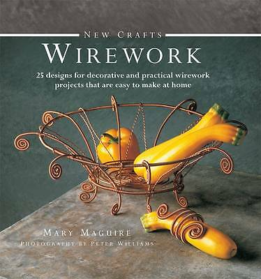 New Crafts: Wirework: 25 Designs for Decorative and Prcatical Wirework Projects