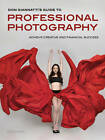 Professional Photography: A Guide to Achieving Creative and Financial Success by Don Giannatti (Paperback, 2012)