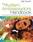 The Autism Ambassadors Handbook: Peer Support for Learning, Growth, and Success by Zak Kukoff (Paperback, 2013)