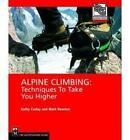 Alpine Climbing: Techniques to Take You Higher by Mark C. Houston, Cathy Cosley (Paperback, 2005)