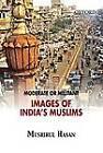 Moderate or Militant: Images of India's Muslims by Mushirul Hasan (Hardback, 2008)