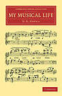 My Musical Life by H. R. Haweis (Paperback, 2011)