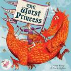 The Worst Princess by Anna Kemp (Paperback, 2012)