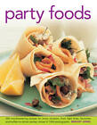 Party Foods: 320 Mouthwatering Recipes for Every Occasion, from Light Bites, Brunches and Buffets to Dinner Parties, Shown in 1000 Photographs by Bridget Jones (Hardback, 2013)