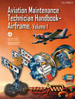Aviation Maintenance Technician Handbook - Airframe: Volume 1 by Federal Aviation Administration (FAA) (Paperback, 2012)
