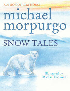 Snow-Tales-Rainbow-Bear-and-Little-Albatross-Paperback-by-Morpurgo-Michael