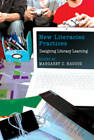 New Literacies Practices: Designing Literacy Learning by Peter Lang Publishing Inc (Hardback, 2009)