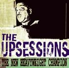 The Upsessions - New Heavyweight Champion (2013)