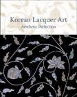 Korean Lacquer Art by Monika Kopplin, Soon-Chim Jung, et al., Jihyun Hwang, Patricia Frick, Patrick Frick (Hardback, 2012)