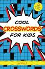 Cool Crosswords for Kids: 73 Super Puzzles to Solve by Sam Bellotto (Paperback, 2013)