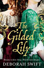 The Gilded Lily by Deborah Swift (Paperback, 2012)