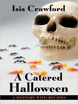 A Catered Halloween: A Mystery With Recipes (Thorndike Press Large Print Mystery