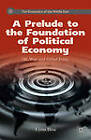 A Prelude to the Foundation of Political Economy: Oil, War, and Global Polity by Cyrus Bina (Hardback, 2013)