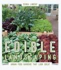 Edible Landscaping: Urban Food Gardens That Look Great by Senga Lindsay (Paperback, 2012)