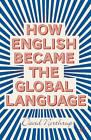 How English Became the Global Language by David Northrup (Hardback, 2013)
