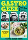 GastroGeek by Rejina Sabur-Cross (Paperback, 2013)