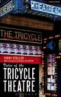 Tales of the Tricycle Theatre by Terry Stoller (Paperback, 2013)