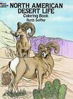 North American Desert Life Coloring Book by Ruth Soffer (Paperback, 1995)