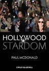 Hollywood Stardom by Paul McDonald (Hardback, 2013)