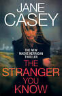 The Stranger You Know by Jane Casey (Hardback, 2013)